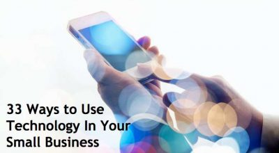 33 Ways to Use Technology In Your Small Business Post Preview