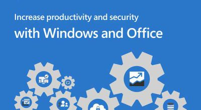 Increase Productivity and Security with Windows and Office Post Preview