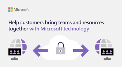Help customers bring teams and resources together with Microsoft technology Post Preview