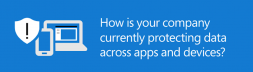 Safeguard company data across apps and devices with Microsoft 365 Preview Image